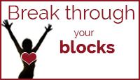 Break Through Your Blocks